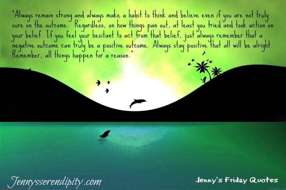 Jenny's Friday Quote - Believe on your beliefs!